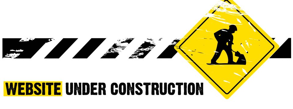 Under Construction (yeah I know….)