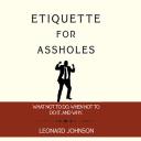 Etiquette for Assholes